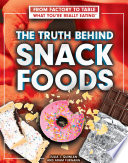 The Truth Behind Snack Foods