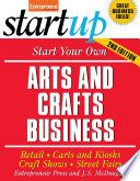 Start Your Own Arts and Crafts Business Book
