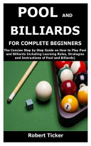 Pool and Billiards for Complete Beginners