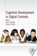 """Cognitive Development in Digital Contexts"" by Fran C. Blumberg, Patricia J. Brooks"