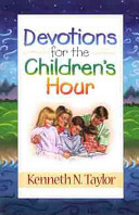 Devotions for the Children s Hour