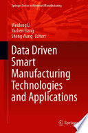 Data Driven Smart Manufacturing Technologies and Applications