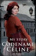 Pdf My Story: Codename Céline Telecharger