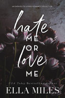 Hate Me or Love Me: An Enemies to Lovers Romance Collection Pdf/ePub eBook