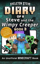 Diary of Minecraft Steve and the Wimpy Creeper - Book 3
