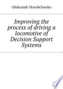 Improving the process of driving a locomotive of Decision Support Systems