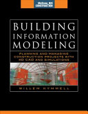 Building Information Modeling  Planning and Managing Construction Projects with 4D CAD and Simulations  McGraw Hill Construction Series