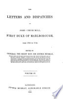 The Letters and Dispatches of John Churchill  First Duke of Marlborough from 1702 to 1712