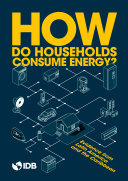 How Do Households Consume Energy?: Evidence from Latin American and Caribbean Countries [Pdf/ePub] eBook