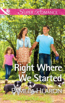 Right Where We Started  Mills   Boon Superromance   Taylor s Grove  Kentucky  Book 4
