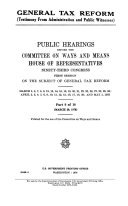 General Tax Reform (testimony from Administration and Public Witnesses) Public Hearings, Ninety-third Congress, First Session..