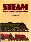 Illustrated Encyclopedia Of The World S Steam Passenger Locomotives