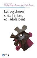 Les psychoses chez l'enfant et l'adolescent