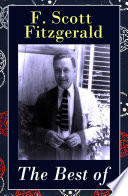 The Best Of F Scott Fitzgerald The Great Gatsby Tender Is The Night This Side Of Paradise The Beautiful And Damned The 13 Most Notable Short Stories