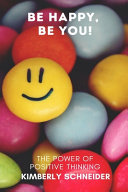 Be Happy  Be You  The Power of Positive Thinking Book