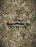 The Army Noncommissioned Officer Guide - Fm 7-22.7
