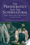 The Presocratics And The Supernatural Book PDF