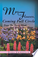 Mae Flower, Coming Full Circle  : From The Heart, Mind, And Soul of Mae Flower
