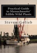 Practical Guide to Massachusetts  Edible Wild Plants