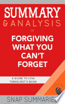 Summary & Analysis of Forgiving What You Can't Forget