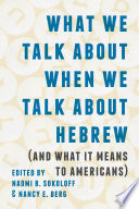 What We Talk about When We Talk about Hebrew  and What It Means to Americans