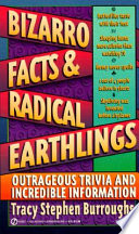 Bizarro Facts and Radical Earthlings
