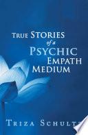 True Stories Of A Psychic Empath Medium