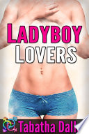 Ladyboy Lovers (Transgender Fiction)