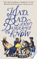 Mad, Bad and Dangerous to Know