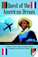 Quest Of The American Dream A Guide To Culture Shock Encounters Among Immigrants And American Visitors