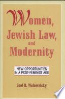Women, Jewish Law and Modernity