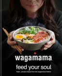 Pdf wagamama Feed Your Soul Telecharger