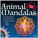 Animal Mandalas   Coloring Book for Adults with Success Quotes