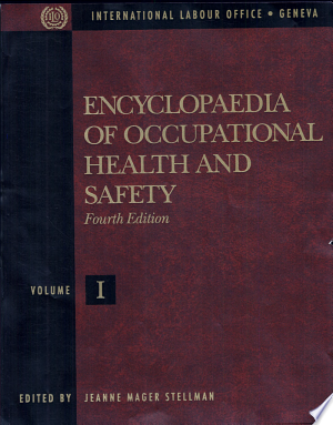 Encyclopaedia+of+Occupational+Health+and+Safety%3A+The+body%2C+health+care%2C+management+and+policy%2C+tools+and+approaches