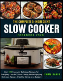 The Complete 5 Ingredient Slow Cooker Cookbook 2020 Book PDF