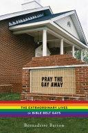 Pdf Pray the Gay Away