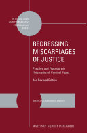 Redressing Miscarriages of Justice  Practice and Procedure in  International  Criminal Cases