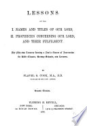 Lessons on the I  Names and Titles of Our Lord  II  Prophecies Concerning Our Lord  and Their Fulfillment Book PDF