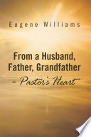 From a Husband, Father, Grandfather - Pastor's Heart