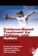 """Evidence-Based Treatment for Children with Autism: The CARD Model"" by Doreen Granpeesheh, Jonathan Tarbox, Adel C. Najdowski, Julie Kornack"