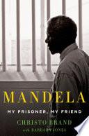 Mandela  My Prisoner  My Friend