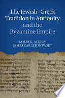 The Jewish Greek Tradition In Antiquity And The Byzantine Empire