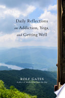 Daily Reflections On Addiction Yoga And Getting Well Book PDF