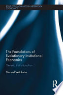 The Foundations Of Evolutionary Institutional Economics
