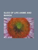 Slice of Life Anime and Manga