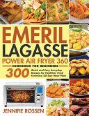 Emeril Lagasse Power Air Fryer 360 Cookbook for Beginners Book