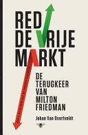 Red de vrije markt: de terugkeer van Milton Friedman