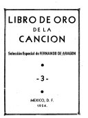 Libro de oro de la canción; selección especial de Fernando de Aragón