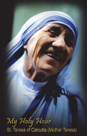 My Holy Hour   St  Teresa of Calcutta  Mother Teresa
