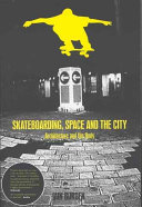 Skateboarding  Space and the City